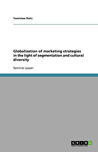 9783638777483: Globalization of marketing strategies in the light of segmentation and cultural diversity