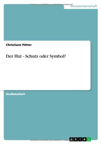 9783638777605: Der Hut - Schutz oder Symbol? (German Edition)