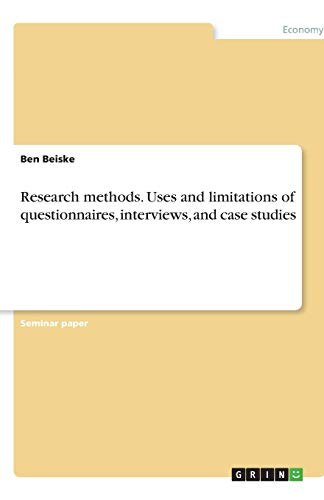 9783638777759: Research methods. Uses and limitations of questionnaires, interviews, and case studies