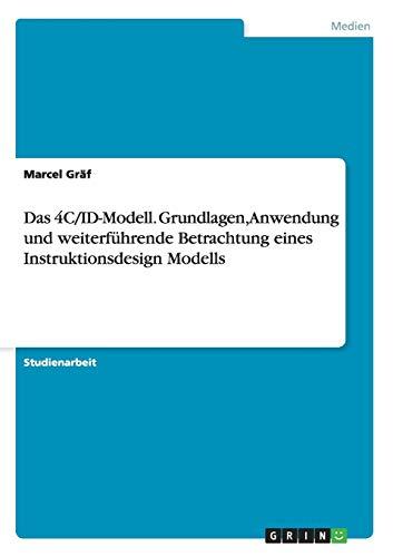 9783638779975: Das 4C/Id-Modell. Grundlagen, Anwendung Und Weiterfuhrende Betrachtung Eines Instruktionsdesign Modells