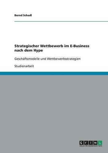 9783638781848: Strategischer Wettbewerb im E-Business nach dem Hype