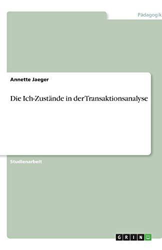 9783638782715: Die Ich-Zustände in der Transaktionsanalyse