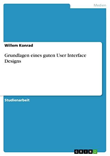 9783638787512: Grundlagen eines guten User Interface Designs