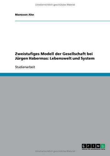 9783638789363: Zweistufiges Modell der Gesellschaft bei Jürgen Habermas: Lebenswelt und System