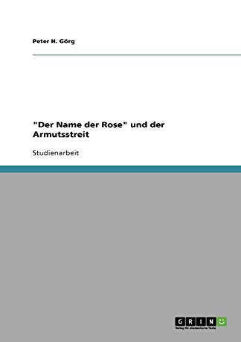 """9783638789813: """"Der Name der Rose"""" und der Armutsstreit"""