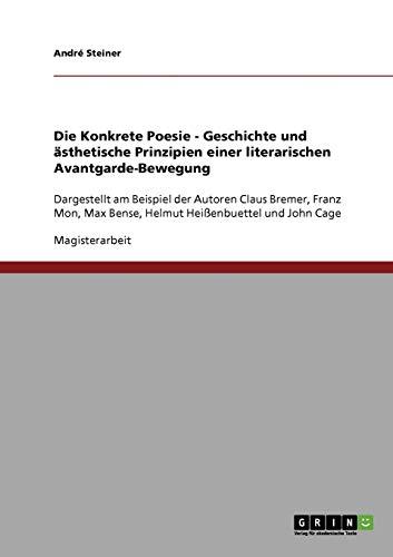 Die Konkrete Poesie - Geschichte und ästhetische: André Steiner
