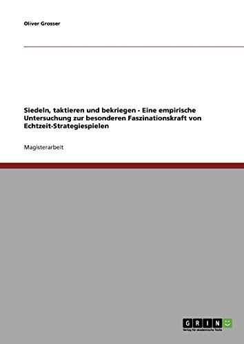 Siedeln, taktieren und bekriegen - Eine empirische Untersuchung zur besonderen Faszinationskraft ...