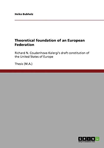 9783638799263: Theoretical foundation of an European Federation