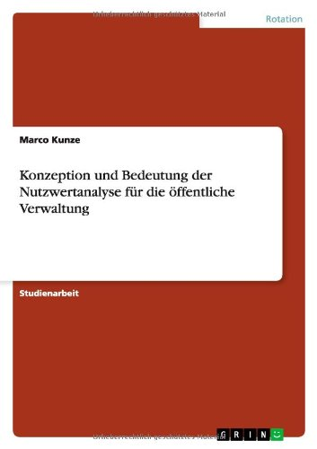 Konzeption Und Bedeutung Der Nutzwertanalyse Fur Die Offentliche Verwaltung: Marco Kunze