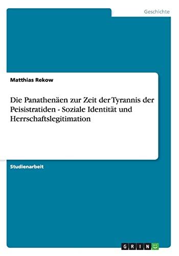Die Panathenaen Zur Zeit Der Tyrannis Der: Matthias Rekow