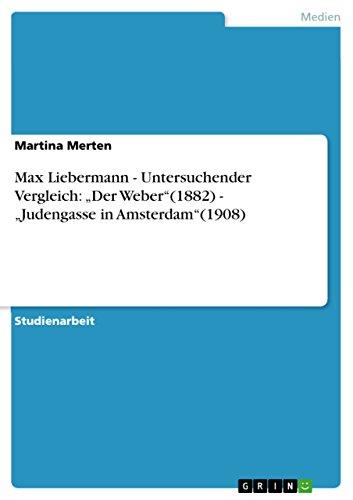 """9783638802987: Max Liebermann - Untersuchender Vergleich: """"Der Weber""""(1882) - """"Judengasse in Amsterdam""""(1908)"""