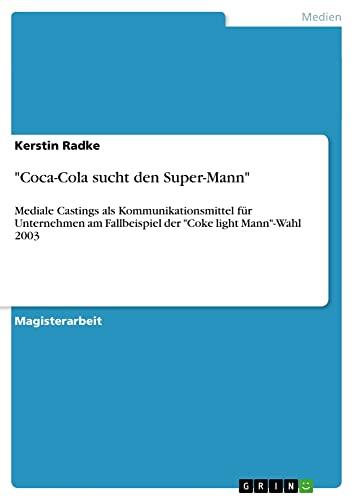 Coca-Cola Sucht Den Super-Mann: Kerstin Radke