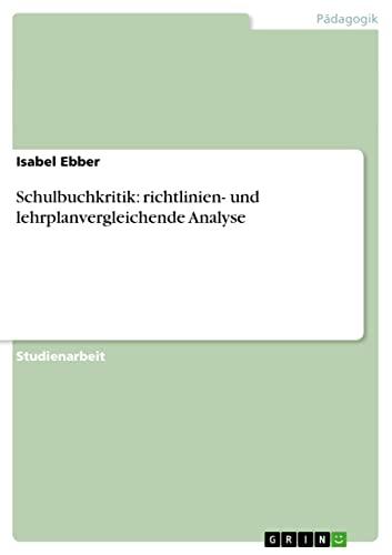 9783638806046: Schulbuchkritik: richtlinien- und lehrplanvergleichende Analyse