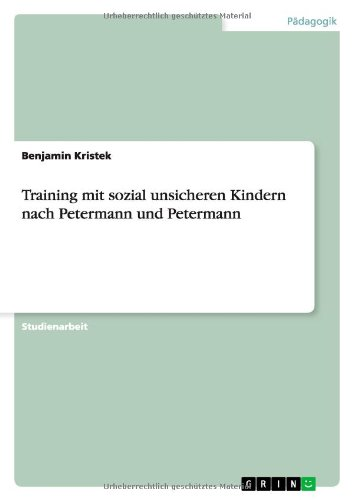 9783638806381: Training mit sozial unsicheren Kindern nach Petermann und Petermann