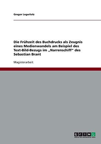 Die Fruhzeit Des Buchdrucks ALS Zeugnis Eines Medienwandels Am Beispiel Des Text-Bild-Bezugs Im ...