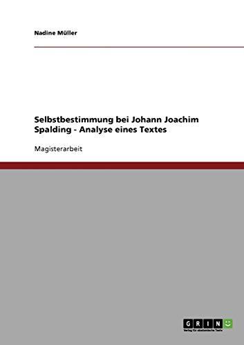 Selbstbestimmung Bei Johann Joachim Spalding - Analyse Eines Textes: Nadine Muller