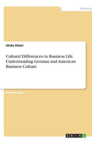 9783638810395: Cultural Differences in Business Life. Understanding German and American Business Culture