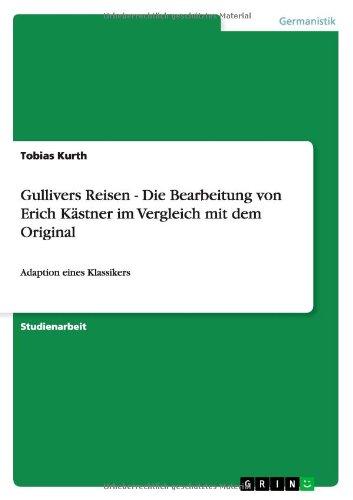9783638810609: Gullivers Reisen - Die Bearbeitung Von Erich Kastner Im Vergleich Mit Dem Original (German Edition)