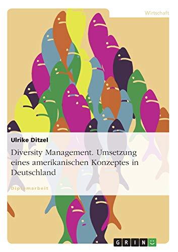 9783638811040: Diversity Management. Umsetzung eines amerikanischen Konzeptes in Deutschland
