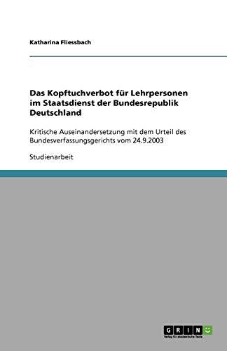 9783638814157: Das Kopftuchverbot für Lehrpersonen im Staatsdienst der Bundesrepublik Deutschland (German Edition)