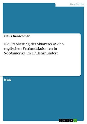 9783638814256: Die Etablierung der Sklaverei in den englischen Festlandskolonien in Nordamerika im 17. Jahrhundert