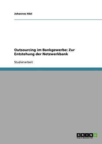 9783638820325: Outsourcing im Bankgewerbe: Zur Entstehung der Netzwerkbank