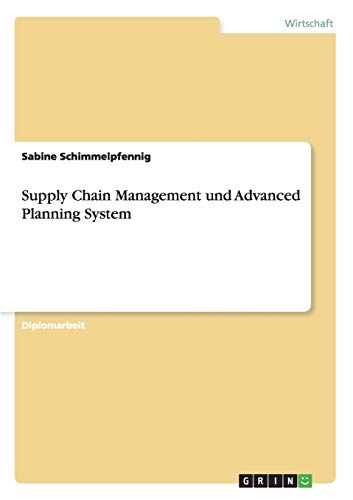 Supply Chain Management Und Advanced Planning System: Sabine Schimmelpfennig