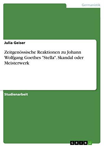 9783638824422: Zeitgenossische Reaktionen Zu Johann Wolfgang Goethes Stella. Skandal Oder Meisterwerk