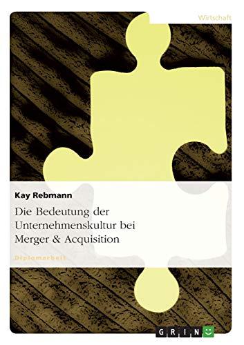 9783638824941: Die Bedeutung der Unternehmenskultur bei Merger & Acquisition (German Edition)
