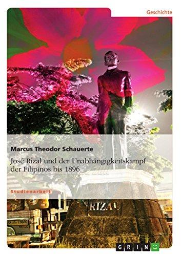 José Rizal und der Unabhängigkeitskampf der Filipinos: Marcus Theodor Schauerte
