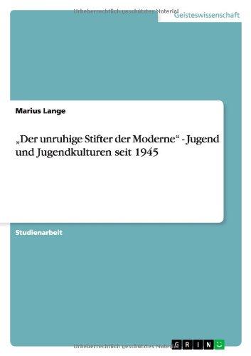 9783638832304: Der unruhige Stifter der Moderne