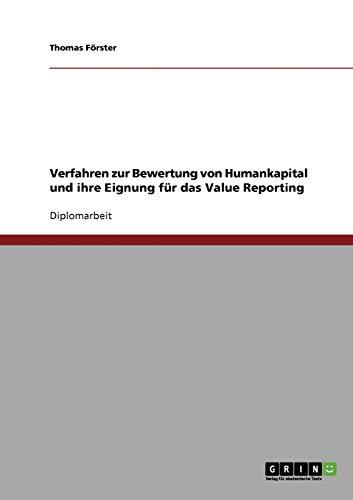 Verfahren Zur Bewertung Von Humankapital Und Ihre Eignung Fur Das Value Reporting: Thomas Forster