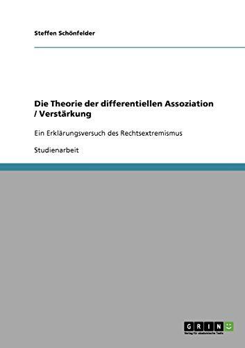 9783638836524: Die Theorie der differentiellen Assoziation / Verstärkung: Ein Erklärungsversuch des Rechtsextremismus