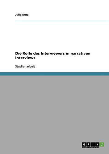 9783638837880: Die Rolle des Interviewers in narrativen Interviews