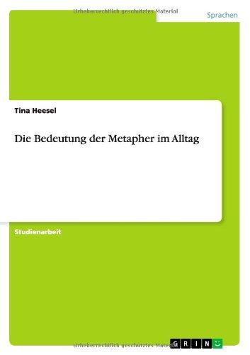9783638840576: Die Bedeutung der Metapher im Alltag (German Edition)