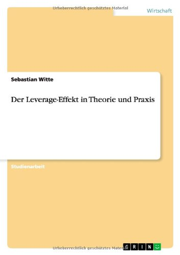 9783638841887: Der Leverage-Effekt in Theorie und Praxis (German Edition)