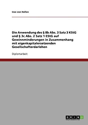 9783638844093: Die Anwendung des § 8b Abs. 3 Satz 3 KStG und § 3c Abs. 2 Satz 1 EStG auf Gewinnminderungen in Zusammenhang mit eigenkapitalersetzenden Gesellschafterdarlehen