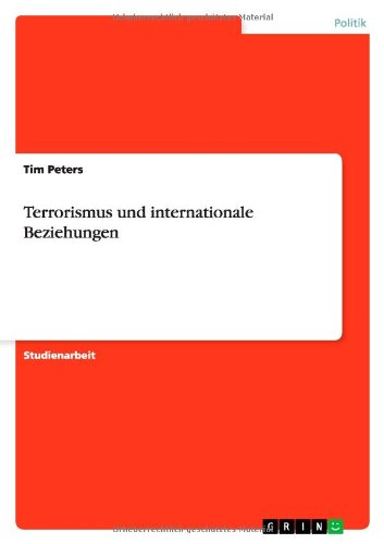Terrorismus und internationale Beziehungen (German Edition) (3638844692) by Tim Peters