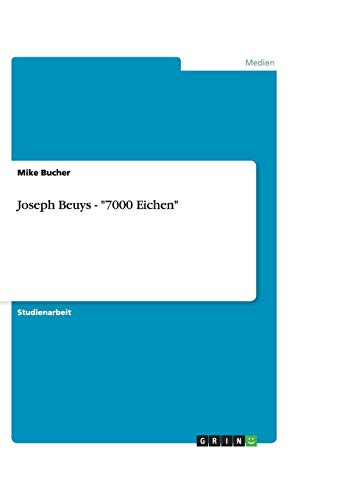 9783638844765: Joseph Beuys -7000 Eichen (German Edition)