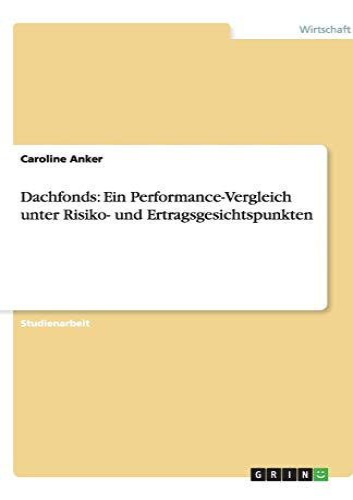 9783638848619: Dachfonds: Ein Performance-Vergleich unter Risiko- und Ertragsgesichtspunkten