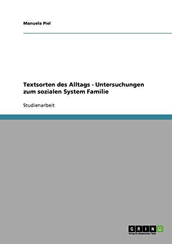 Textsorten Des Alltags - Untersuchungen Zum Sozialen System Familie: Manuela Piel