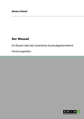 9783638849548: Der Mossad. Ein Dossier über den israelischen Auslandsgeheimdienst (German Edition)