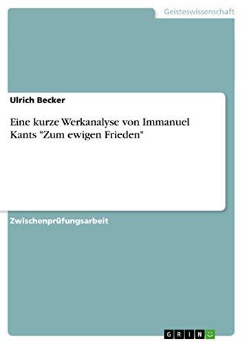 """Eine kurze Werkanalyse von Immanuel Kants """"Zum: Ulrich Becker"""