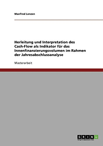 Herleitung Und Interpretation Des Cash-Flow ALS Indikator F R Das Innenfinanzierungsvolumen Im ...