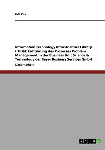 9783638853897: Einfuhrung Des Prozesses Problem Management in Der Business Unit Science & Technology Der Bayer Business Services Gmbh (German Edition)