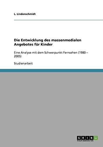 9783638855693: Die Entwicklung des massenmedialen Angebotes für Kinder (German Edition)