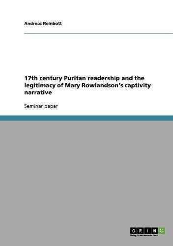 9783638855761: 17th Century Puritan Readership and the Legitimacy of Mary Rowlandson's Captivity Narrative