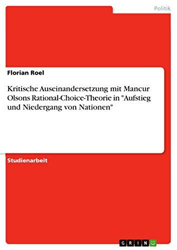 """9783638863254: Kritische Auseinandersetzung mit Mancur Olsons Rational-Choice-Theorie in """"Aufstieg und Niedergang von Nationen"""""""