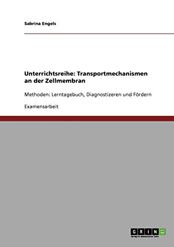 9783638866941: Unterrichtsreihe: Transportmechanismen an Der Zellmembran (German Edition)