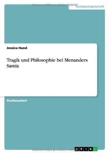 Tragik und Philosophie bei Menanders Samia: Jessica Hund